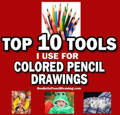 Top 10 Tools I Use For Colored Pencil Drawings