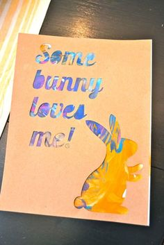 "Easter Finger painting artwork made with your Silhouette! ""Some Bunny loves me"""