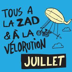En Juillet, ZAD, AlterTour et Vélorution. Transports doux ! transport doux, en juillet