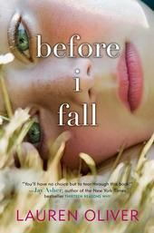 Before I Fall by Lauren Oliver one of my FAVORITE books!!
