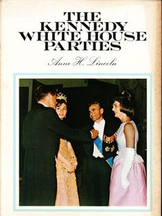 The Kennedy White House Parties - coffee table book