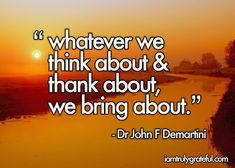 Dr. John DeMartini says is best.