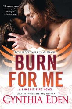 Burn For Me (A Phoenix Fire Novel) by Cynthia Eden, http://www.amazon.com/dp/B00ENMXSEQ/ref=cm_sw_r_pi_dp_vqAvtb1DZ6H17
