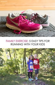 Family Exercise: 5 Easy Tips for Running with Your Kids *great tips