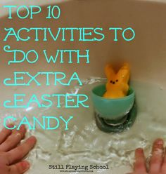 Top 10 Activities to Do with Extra Easter Candy (Besides Eat It) from Still Playing School