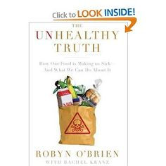 The Unhealthy Truth: How Our Food Is Making Us Sick - And What We Can Do About It