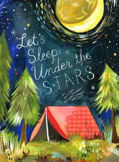 Let's sleep under the stars camping + tent art print