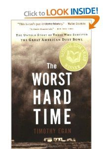 The Worst Hard Time: The Untold Story of Those Who Survived the Great American Dust Bowl: Timothy Egan