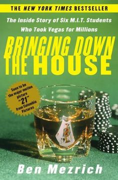Bringing Down the House: The Inside Story of Six M.I.T. Students Who Took Vegas for Millions by Ben Mezrich. $5.60. Author: Ben Mezrich. Publication: September 9, 2003. Publisher: Free Press; First Edition edition (September 9, 2003)