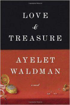 Love and Treasure: Ayelet Waldman: 9780385533546: Amazon.com: Books