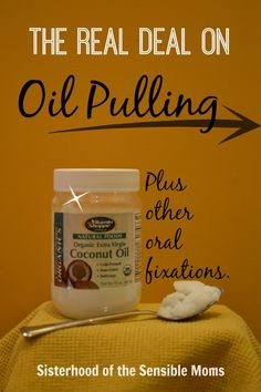 The Real Deal On Oil Pulling Plus Other Oral Fixations