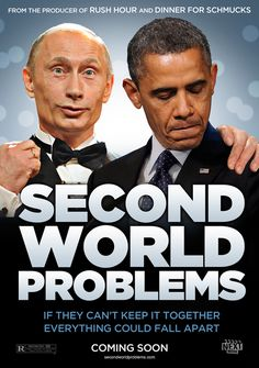 Second World Problems - News Stories Not Coming Soon to Theaters: Twerk Off http://www.nextmovie.com/blog/news-story-movie-posters/ #obama #putin