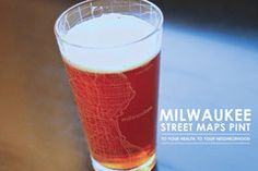 MILWAUKEE STREET MAPS PINT  $15.00  One 16 oz pint glass etched with the streets and neighborhoods of Milwaukee.
