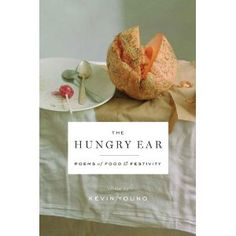 The Hungry Ear: Poems of Food and Drink. Lots of inspiration will be had when this anthology is released.