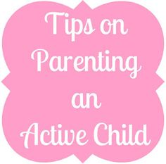 The Educators' Spin On It: Tips on Raising An Active Child
