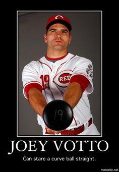 Joey Votto scares curveballs straight.