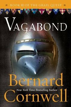 Vagabond (The Grail Quest, Book 2) by Bernard Cornwell. $8.56. 424 pages. Publisher: HarperCollins e-books (October 13, 2009). Author: Bernard Cornwell