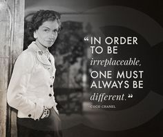 inspiration by coco chanel #quotes. I hope I'm different enough for him