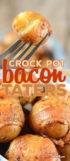 Crock Pot Bacon Wrapped Potatoes are a fantastic appetizer or side dish.