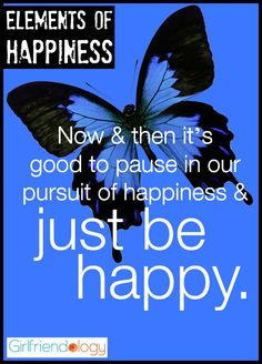 Now & then it's good to pause in our pursuit of happiness & just be happy. #quote How to BE HAPPY Right NOW http://girlfriendology.com/our-happiness-journal-what-if-you-were-just-happy-right-now/