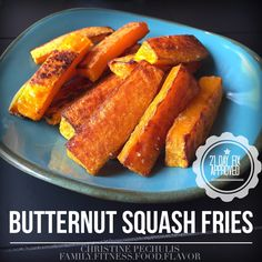 Family.Fitness.Food.Flavor. Baked Butternut Squash Fries - 21 Day Fix ...