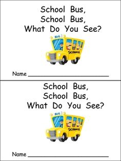 School Bus, School Bus What Do You See? Emergent Reader $