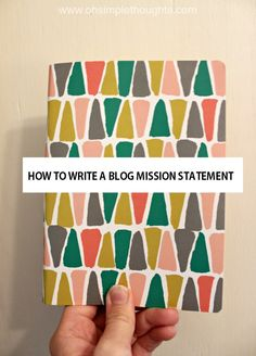 how to create a unique and compelling mission statement for your blog!