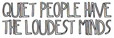 stuff, quotes, truth, deep thoughts, quiet peopl, loudest mind, true quot, people, true stories