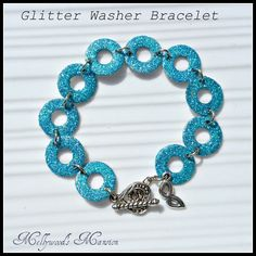 Glitter Washer Bracelet, from hardware store to dazzling accessory