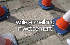 bucketlist, wet cement, buckets, first house, die, old houses, hand prints, bucket lists, sidewalk