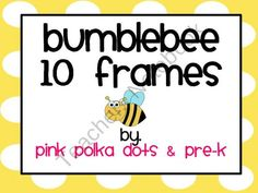 Bumblebee Ten Frames ~ Completed and Blank  Skills: Number Recognition, Counting, 1-1 Correspondence  $2