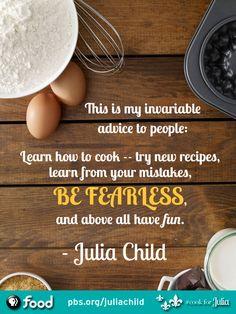 ~ Julia Child