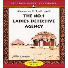 The No. 1 Ladies' Detective Agency by Alexander McCall Smith - a different kind of detective story but very touching and great as an audio.
