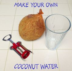 Make Your Own Coconut Water