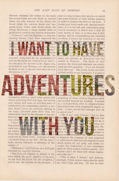 I want to have adventures with you!
