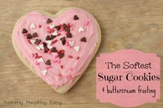 I Dig Pinterest and I Did it Too!: Valentine's Idea Week--Day 4--The Softest Sugar Cookies & Buttercream Frosting