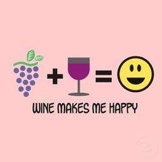 Wine makes me happy!