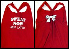 Sweat Now Rest Later Racerback Workout Tank Top by RufflesWithLove, $22.00 ~ getting it.