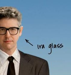 ira glass, american public, awesom peopl, glasses, favorit peopl, american life, favorit podcast, admir, thing
