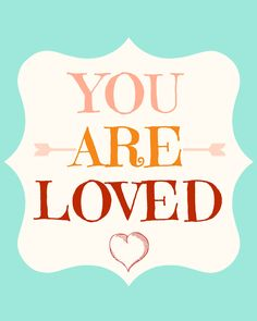 you are loved 8x10 // free printable from Momista Beginnings