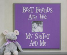Purple and Gray Nursery Decor - Best Friends Are We Sister - Sign Frame 16x16