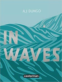 Amazon.fr - In Waves - AJ Dungo - Livres