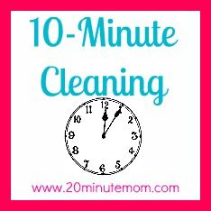 20 Minute Mom: {Cleaning} 10-Minute Tasks