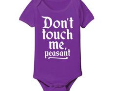 Don't Touch Me, Peasant - Cute Adorable Funny Rude Attitude Renaissance Royal Kid Boy or Girl Infant Creeper - Baby Snap One Piece - E5184