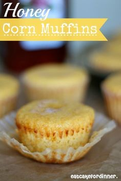 Pinned says Honey Corn Muffins - the best corn muffin you could ask for...you can taste the honey and you can taste the butter.