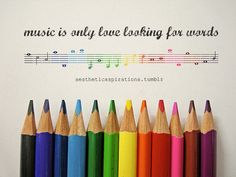 <3 life quotes, lyric quotes, musical, colors, songs, music quotes, love quotes, rainbow, colored pencils