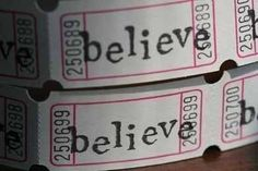 type BELIEVE on our tickets