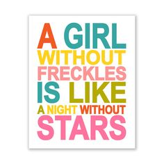 A Girl Without Freckles is Like a Night Without Stars QUOTE 11x14 inch print by Finny and Zook