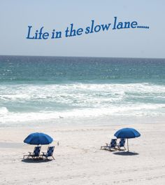 Life in the slow lane... by the beach.