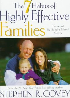 Take the 7 Habits and put them to use in your family. They will help!